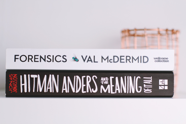Forensics Val McDermid Hitman Anders and the Meaning of it All Jonas Jonasson