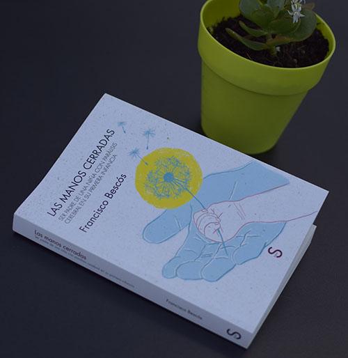 Reseña de «Las manos cerradas» de Francisco Bescós (Sílex Ediciones)
