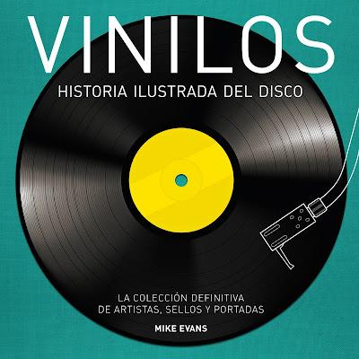 Vinilos. Historia ilustrada del disco - Mike Evans (2016)