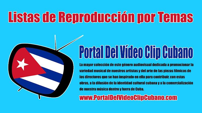 Listas de Reproducción por Temas (PLAYLIST) - Portal Del Vídeo Clip Cubano