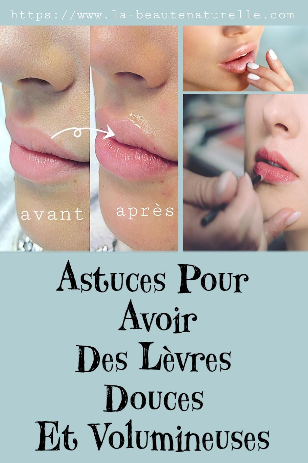 Astuces Pour Avoir Des Lèvres Douces Et Volumineuses