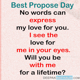 No words can express my love for you. I see the love for me in your eyes. Will you be with me for a lifetime?