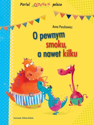 O pewnym smoku, a nawet kilku - Anna Paszkiewicz