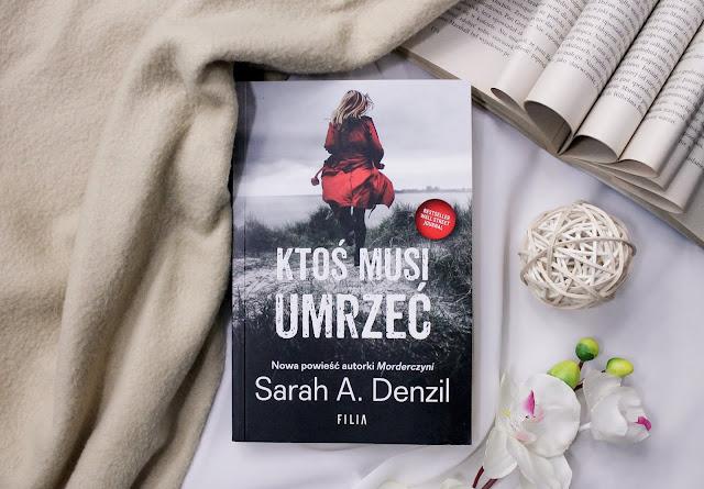 """""""Ktoś musi umrzeć"""" Sarah A. Denzil"""
