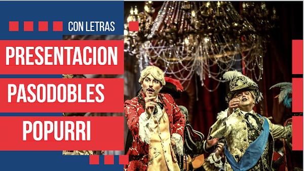 """🔊PRESENTACION, TODOS los PASODOBLES y POPURRI con Letras 📝 de la Comparsa """"La Chusma Selecta"""" 💰"""