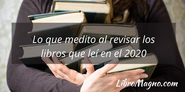 Lo que medito al revisar los libros que leí en el 2020
