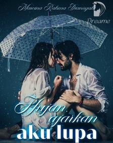 Novel Hujan, ajarkan aku lupa Karya Mareina Rahma Diansyah Full Episode