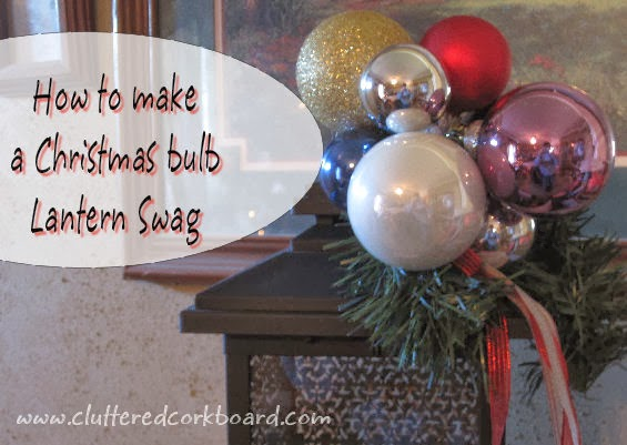 Diy Tutorial A Christmas Ornament Swag For Your Lantern