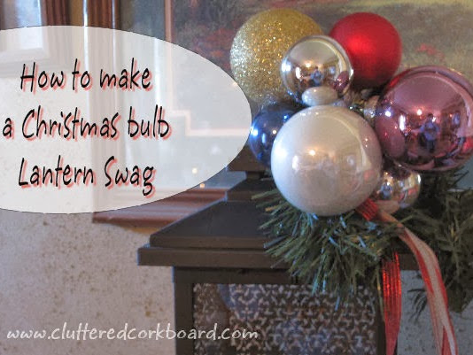 DIY Tutorial.. a Christmas Ornament Swag for your Lantern