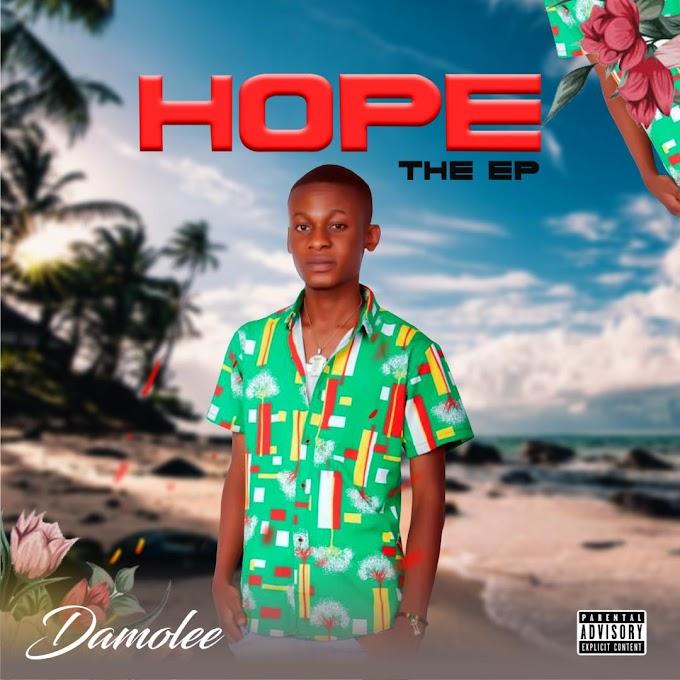 EP    DOWNLOAD DAMOLEE - HOPE (THE EP) IG@iam_damolee