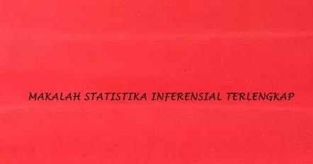 Statistika inferensial adalah serangkaian teknik yang digunakan untuk mengkaji, menaksir dan mengambil kesimpulan berdasarkan data ynag. Makalah Statistika Inferensial Terlengkap Materiedukasi Com