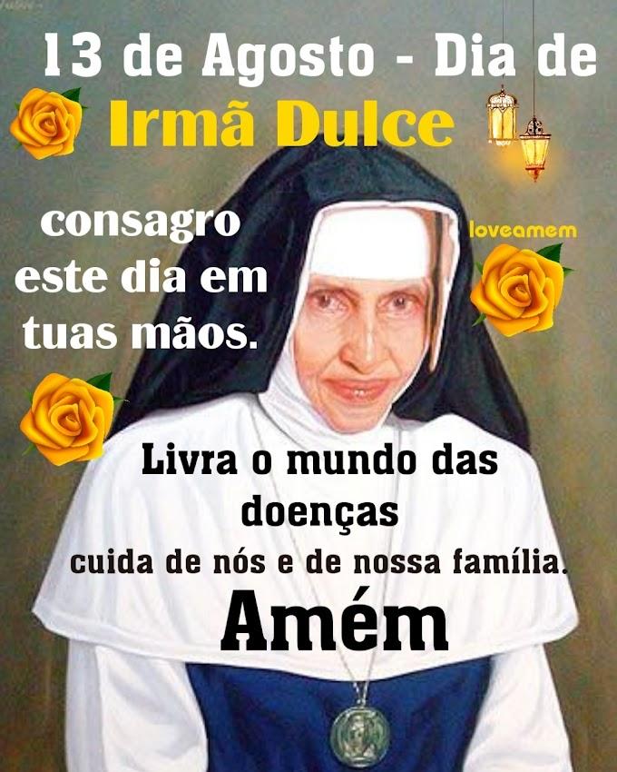 13 de agosto comemora-se o dia de Irmã Dulce no Brasil.