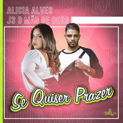 Se Quiser Prazer - Alicia Alves e JS o Mão de Ouro Mp3