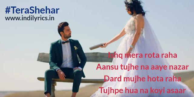 Tera Shehar | Himansh Kohli & Tia Bajpiee | Pics | Quotes | Images