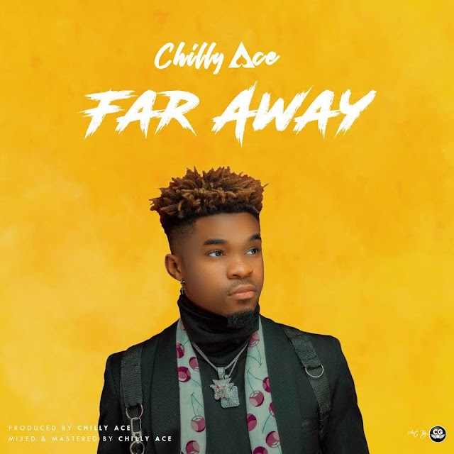 Music : Chilly Ace - Far Away. Mp3