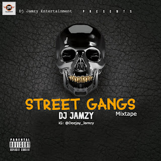 [DJ MIX] Dj Jamzy - Street Gangs Mixtape