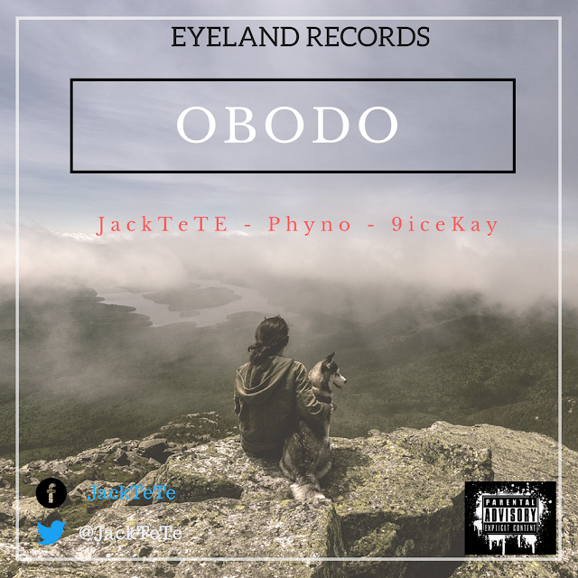Music: JackTeTe - Obodo Ft. 9iceKay and Phyno mp3