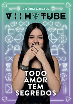 [Novidade] Todo amor tem segredos novo livro da Viih Tube