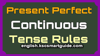 Perfect Progressive Tense-Present perfect continuous