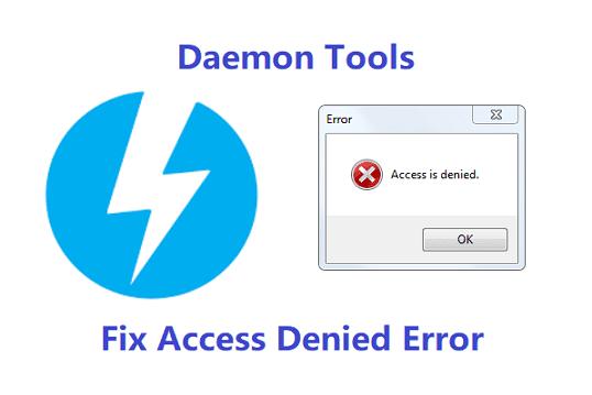 Fix Daemon Tools Access Denied Error