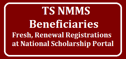 TS NMMS Beneficiaries Fresh Renewal Registrations at National Scholarship Portal /2019/09/TS-NMMS-Beneficiaries-fresh-Renewal-Registrations-at-National-Scholarship-Portal.html
