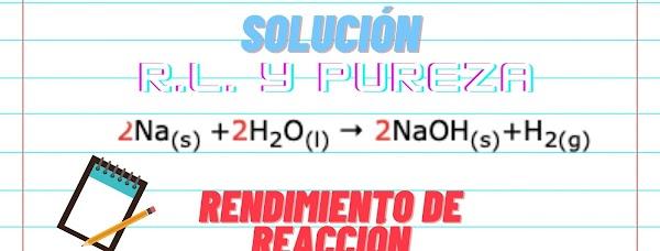 ✅ [SOLUCIÓN] Problema de R.L. Pureza de las sustancias y Rendimiento combinados.