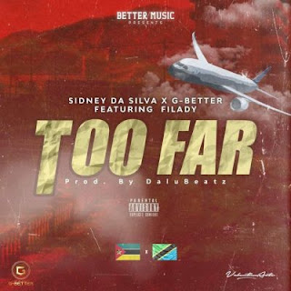 Sidney Da Silva & G-Better - Too Far (feat. Filady)