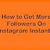 How to Get A Lot Of Instagram Followers Instantly