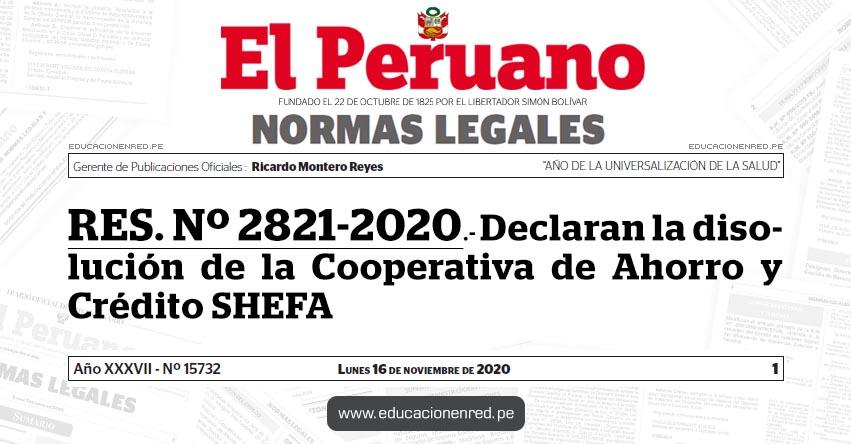 RES. Nº 2821-2020.- Declaran la disolución de la Cooperativa de Ahorro y Crédito SHEFA
