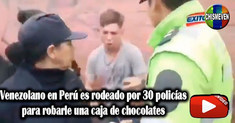 Venezolano en Perú es rodeado por 30 policías para quitarle una caja de chocolates