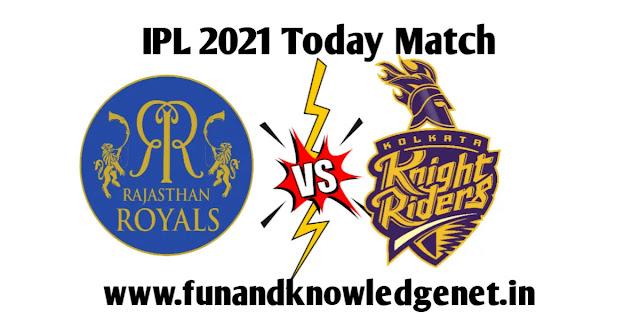 24 April 2021 IPL Match RR vs KKR | 24 अप्रैल आईपीएल मैच 2021