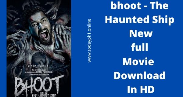 Bhoot Full Movie Download In HD 720p 2020