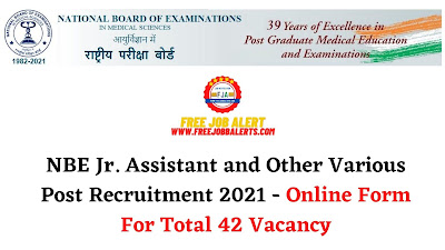 Free Job Alert: NBE Jr. Assistant and Other Various Post Recruitment 2021 - Online Form For Total 42 Vacancy