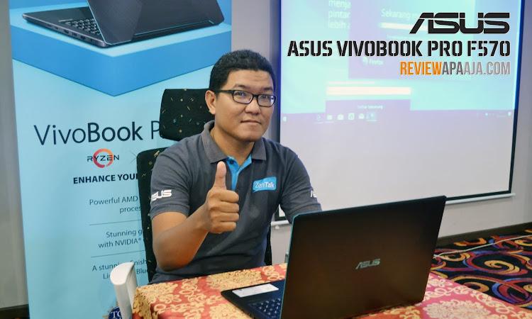 8 Alasan ASUS VivoBook Pro F570 Cocok jadi Notebook Sehari-hari