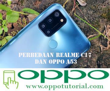 Perbedaan Realme C17 dan OPPO A53