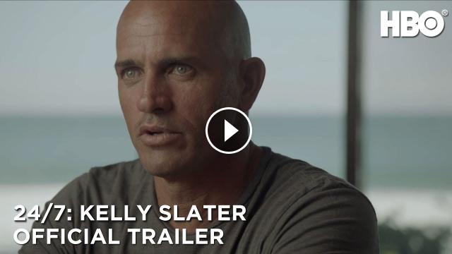 24 7 Kelly Slater 2019 Official Trailer HBO