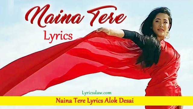 Naina Tere Lyrics Alok Desai