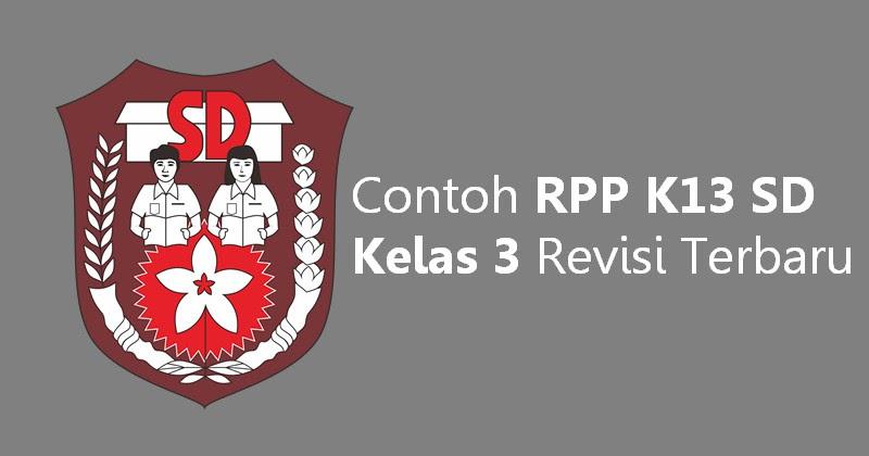 Contoh RPP K13 SD Kelas 3 Revisi Terbaru  RPP Kurikulum 2013