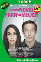 Busco Novio Para Mi Mujer (2016) Latino HD WEB-DL 1080P - 2016