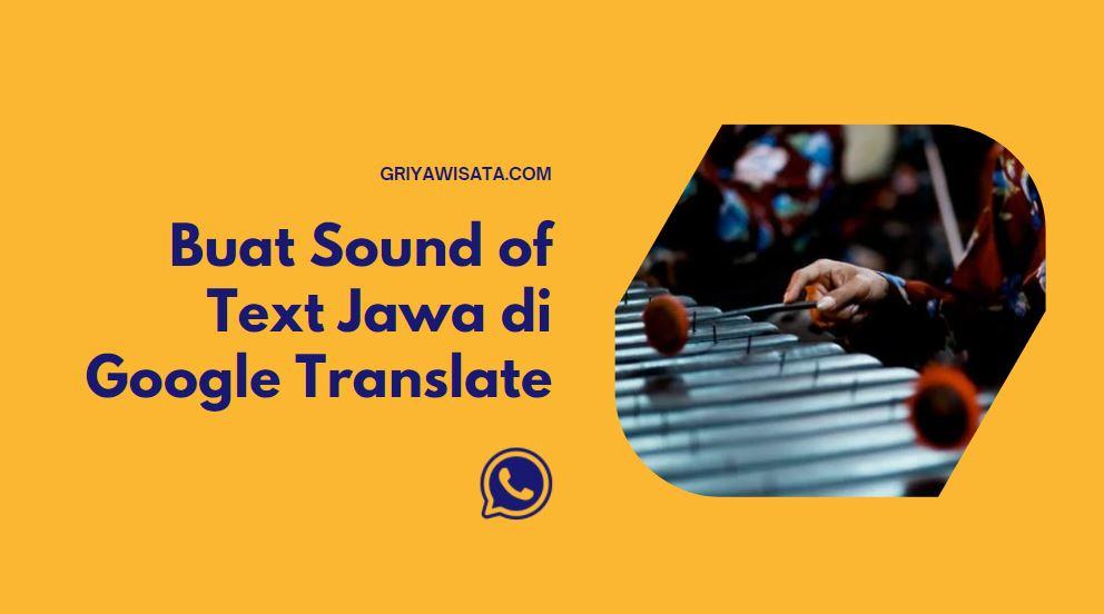 cara buat sound of text jawa di google translate