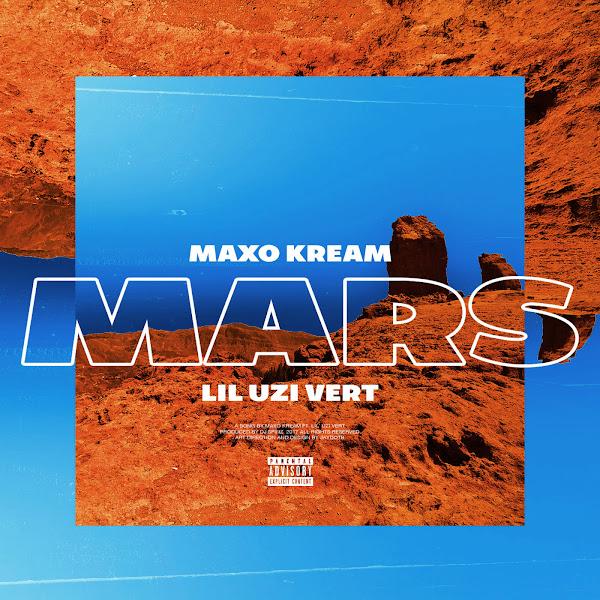 Maxo Kream - Mars (feat. Lil Uzi Vert) - Single  Cover