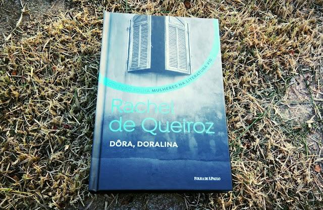 [RESENHA #405] DÔRA DORALINA - RACHEL DE QUEIROZ