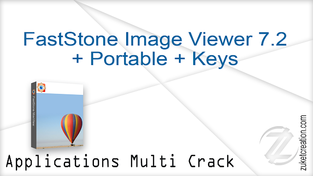 FastStone Image Viewer 7.2 + Portable + Keys    |  16 MB