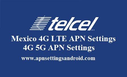 Telcel Mexico 4G LTE APN