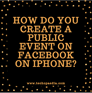 How do you create a public event on Facebook on iPhone?