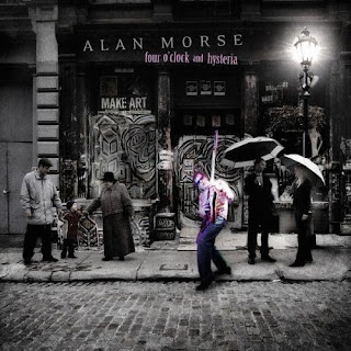 Alan Morse's Four O' Clock and Hysteria