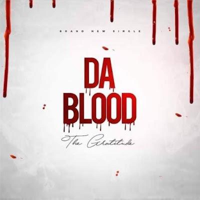 The Gratitude - Da Blood Lyrics