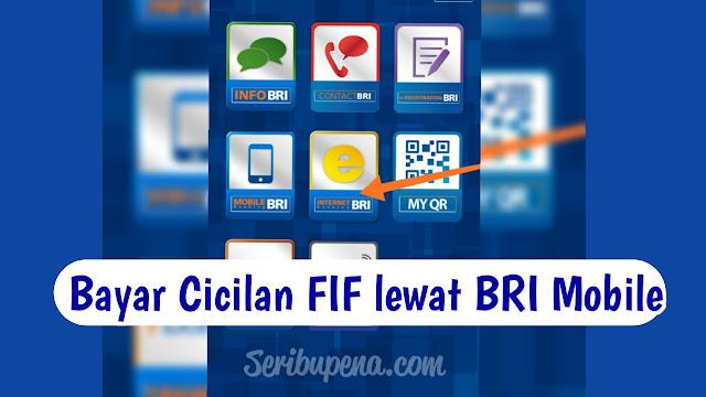 Cara Membayar Cicilan FIF Lewat BRI Mobile / Internet Banking