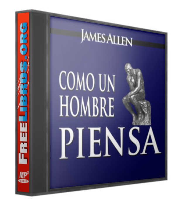 Como el hombre piensa – James Allen [AudioLibro]