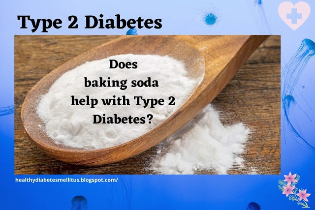 Does baking soda help with Type 2 Diabetes?